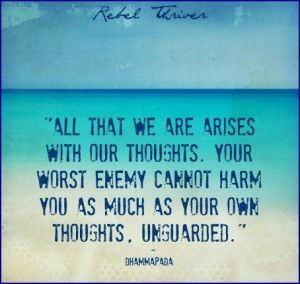 all that we are arises with our thoughts