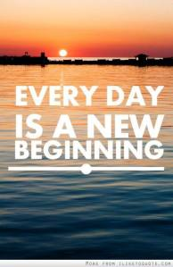 everydat is a new beginning
