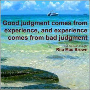good judgement comes from experience
