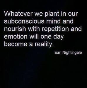 whatever we plant in our subconscious