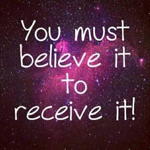 believe it to receive it