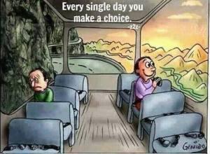 everyday u make a choice