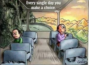 everyday u make a choice