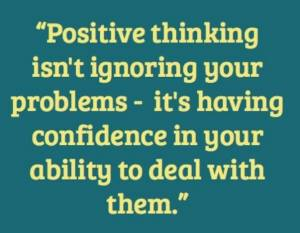 positive  thinking is having confindence in your abilities