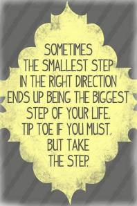 sometimes smallest step is biggest step