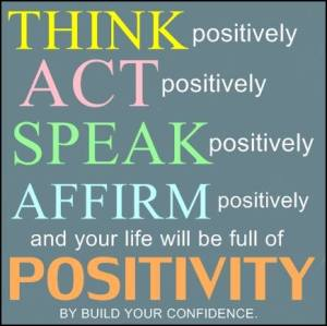 think act speak affirm positivity