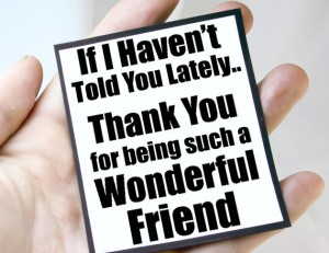 wonderful_friend_thank_you_quote_magnet_-_MGT-TLD105_1024x1024