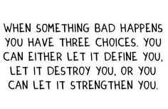 3 choices when bad thing happens
