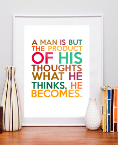 a man becomes what he thinks about