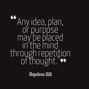 any idea plan repetition of thought Napoleon Hill