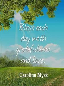 bless each day w gratefulness