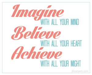 imagine believe and achieve