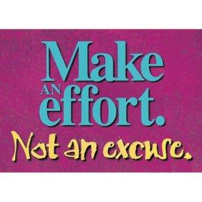 make an effort not an excuse