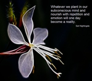 what ever we plant in subconscious and nourish becomes reality