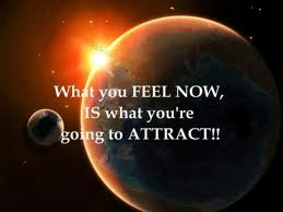 what u feel now is what u attract