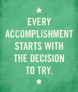accomplishment starts w decision