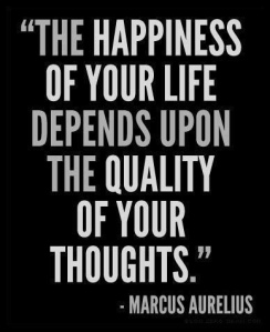 happiness depends on quality of your thoughts