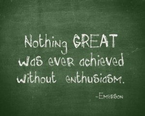 nothing great was achieved without enthusiasm emerson