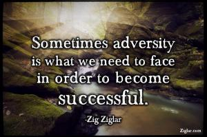 sometimes we need adversity to become successful