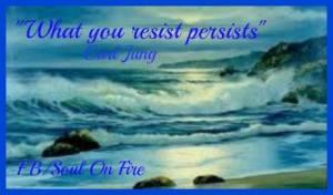 what u resist persists Jung