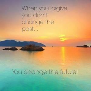 when you forgive you change the future