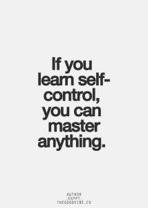 you can master anything w self control