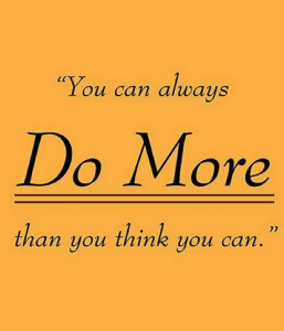 you can always do more than you think