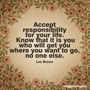 responsibility-you will get you there