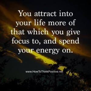 you atract what you focus on