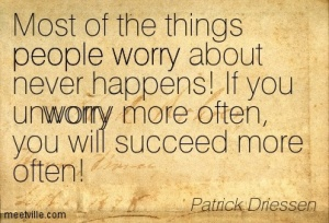 unworry more - most never happens