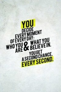 you decide every second