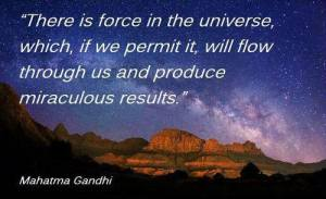 gandhi there is a force in the universe