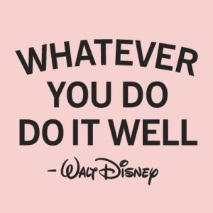whatever you do do well
