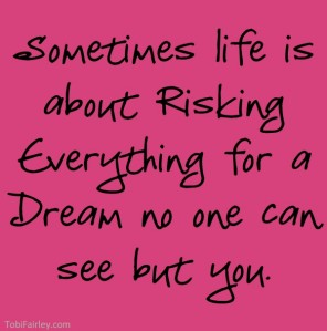 life worth risking for a dream